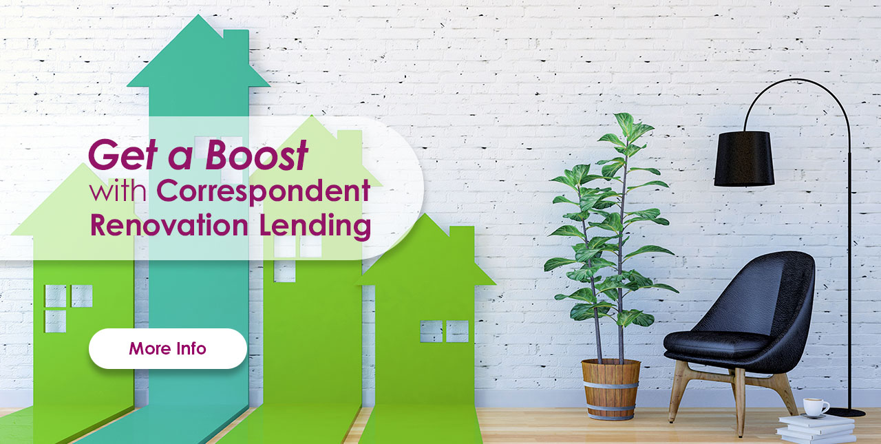Correspondent Renovation Lending