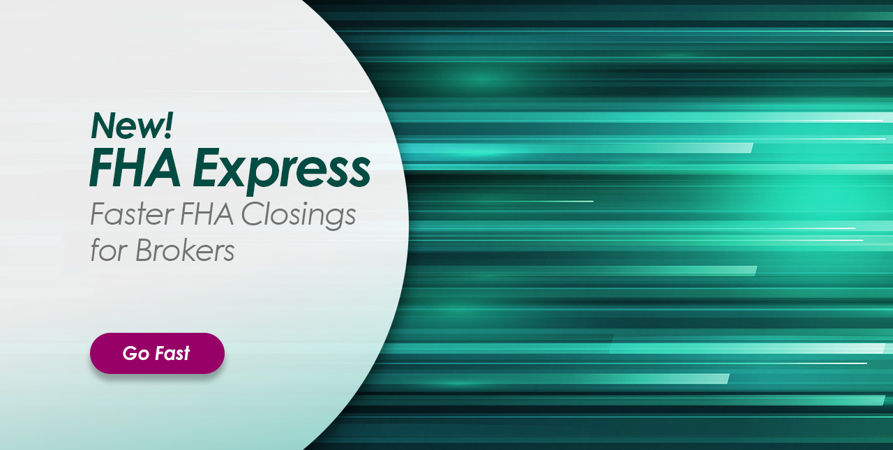 FHA Express Faster FHA Closings for Brokers
