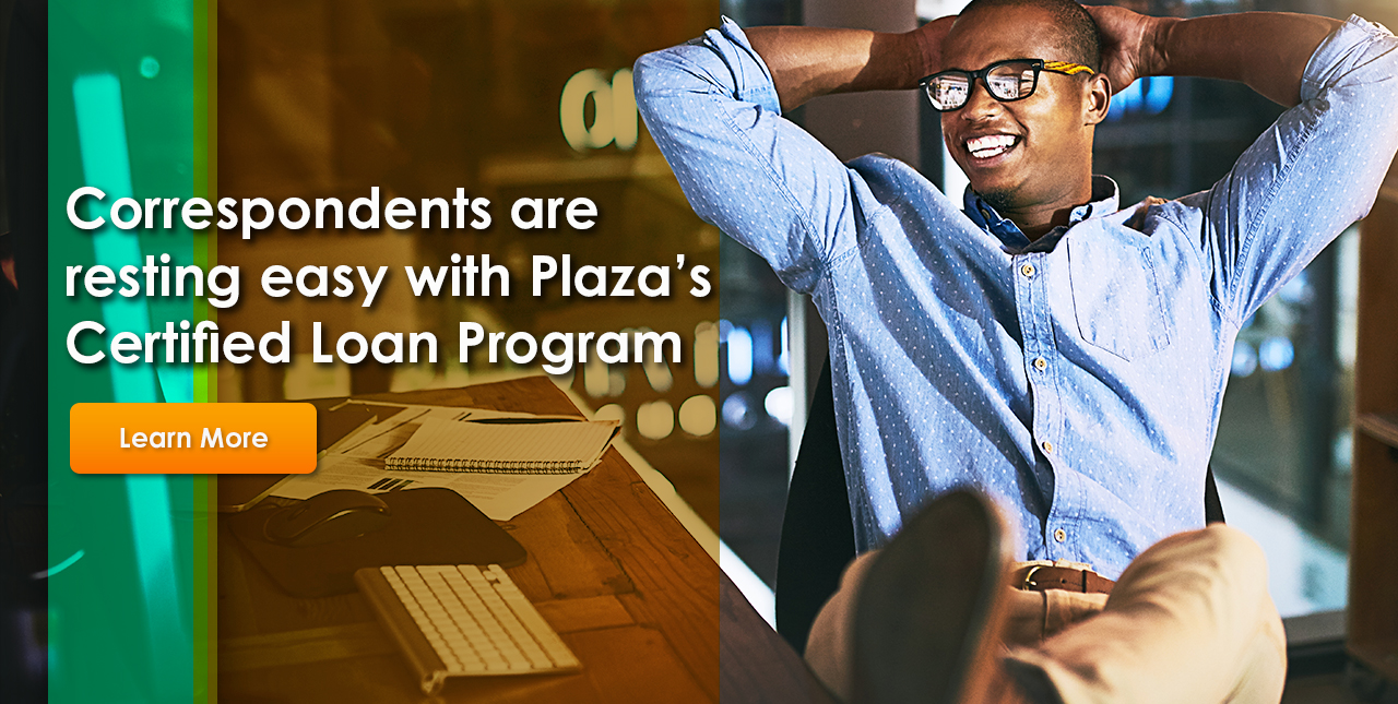 Correspondent are resting easy with Plaza's Certified Program