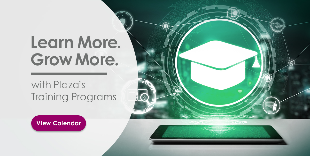 Learn More. Grow More. With Plaza's Training Programs