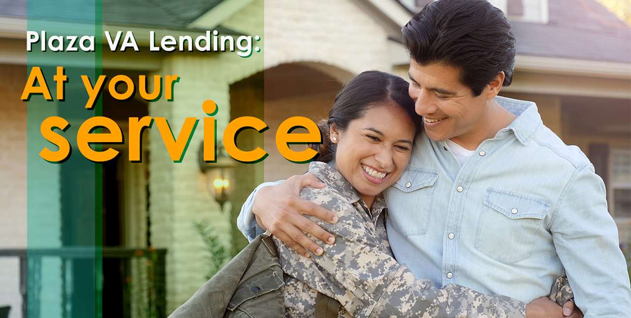 Plaza VA Lending At Your Service