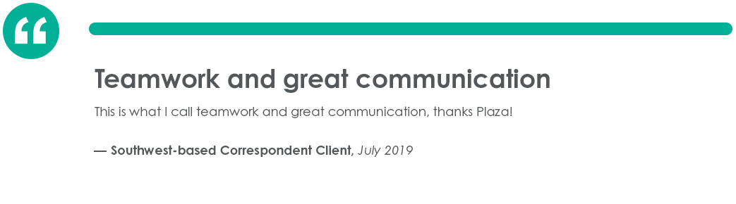 Testimonial from Southwest-based Correspondent Client in July of 2019