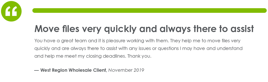 Testimonial from a West Region Wholesale Client in November of 2019